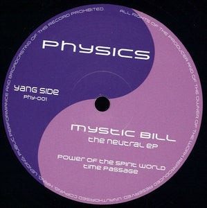 "MYSTIC BILL - NEUTRAL EP 12"" (PHYSICS)"