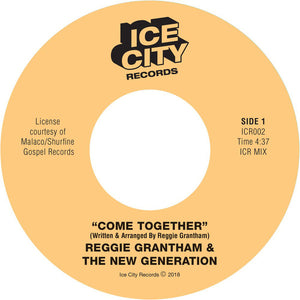 "REGGIE GRANTHAM - COME TOGETHER 7"" (ICE CITY)"