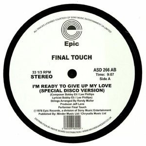 "FINAL TOUCH - I'M READY TO GIVE UP MY LOVE 12"" (EPIC)"