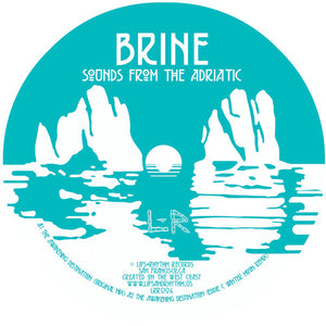 "BRINE - SOUNDS FROM THE ADRIATIC EP 12"" (LIPS & RHYTHM)"