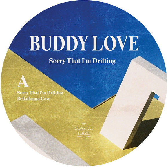 "BUDDY LOVE - SORRY THAT I'M DRIFTING 12"" (COASTAL HAZE)"