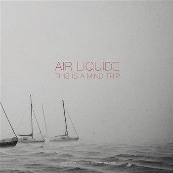 AIR LIQUIDE - THIS IS A MIND TRIP 12