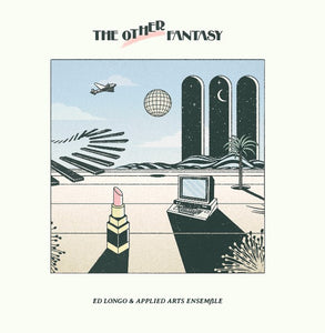 ED LONGO & APPLIED ARTS ENSEMBLE - THE OTHER FANTASY LP (EARLY SOUNDS)