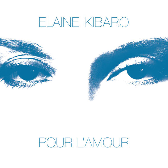 ELAINE KIBARO - POUR L'AMOUR LP (EMOTIONAL RESCUE)