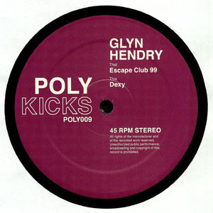 "GLYN HENDRY - ESCAPE CLUB 99 12"" (POLY KICKS)"