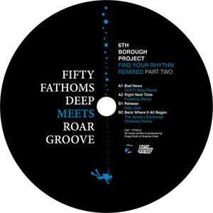 "6TH BOROUGH PROJECT - FIND YOUR RHYTHM RMX'S V2 12"" (FIFTY FATHOMS DEEP)"