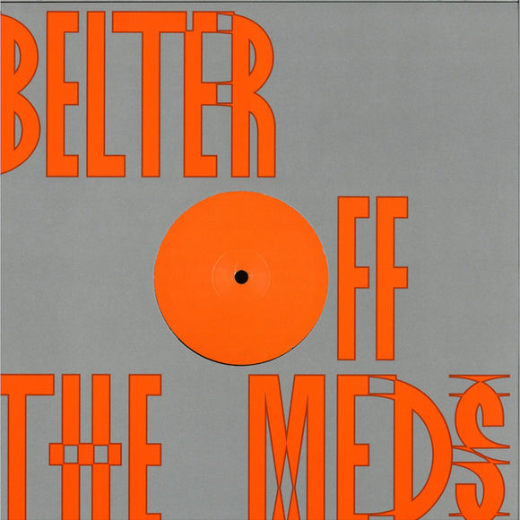 OFF THE MEDS - BELTER (JOY O REMIX) 12
