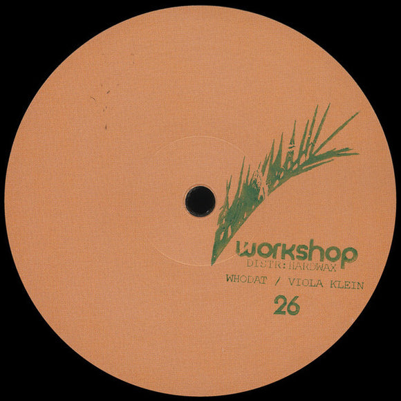 WHODAT/VIOLA KLEIN - WORKSHOP 26 12