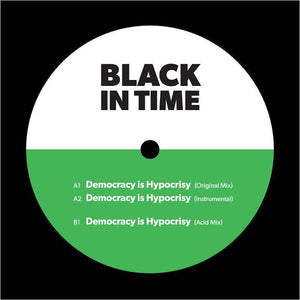 "BLACK IN TIME - DEMOCRACY IS HYPOCRACY 12"" (CRISP RECORDINGS)"
