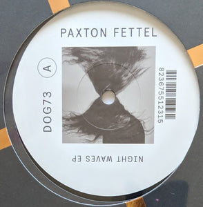 "PAXTON FETTEL - NIGHT WAVES EP 12"" (DELUSIONS OF GRANDEUR)"