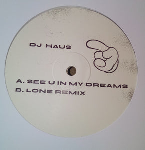 "DJ HAUS - SEE U IN MY DREAMS 12"" (UNKNOWN TO THE UNKNOWN)"