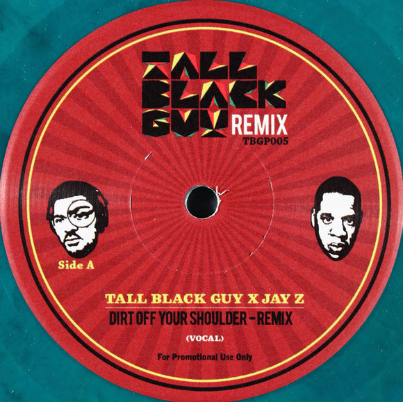 TALL BLACK GUY X JAY-Z - DIRT OFF YOUR SHOULDER RMX 7