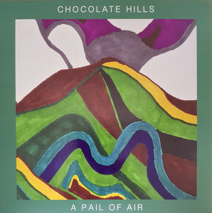 CHOCOLATE HILLS - A PAIL OF AIR LP (PAINTED WORD)