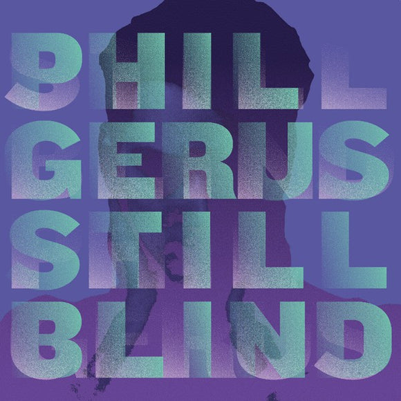 PHIL GERUS - STILL BLIND 12