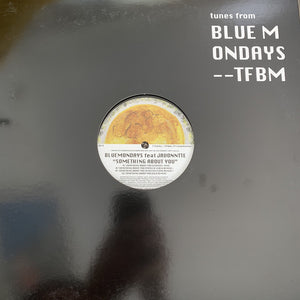 "BLUE MONDAYS - SOMETHING ABOUT YOU RMX 12"" (TUNES FROM BLUE MONDAYS)"