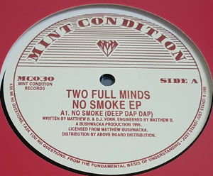 "TWO FULL MINDS - NO SMOKE EP 12"" (MINT CONDITION)"