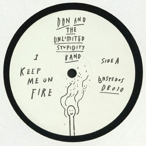 "DAN & THE UNLIMITED STUPIDITY BAND - KEEP ME ON FIRE 12"" (BASTEDOS)"