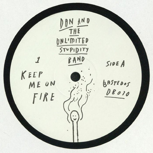 DAN & THE UNLIMITED STUPIDITY BAND - KEEP ME ON FIRE 12