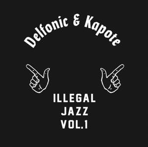 DELFONIC & KAPOTE - ILLEGAL JAZZ VOL 1 12