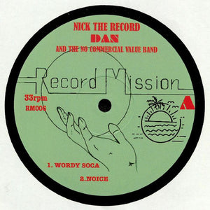 "NICK THE RECORD / DAN & THE NO COMMERCIAL VALUE BAND - RM 006 12"" (RECORD MISSION)"