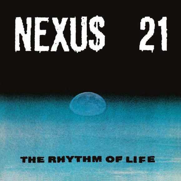 NEXUS 21 - THE RHYTHM OF LIFE DLP (BLUE CHIP)