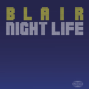"BLAIR - NIGHT LIFE 12"" (SPAZIALE)"