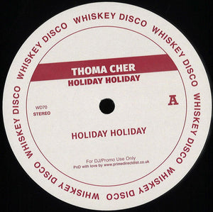 "THOMA CHER - HOLIDAY HOLIDAY 12"" (WHISKEY DISCO)"