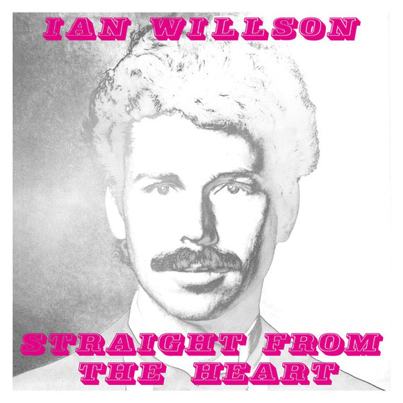 IAN WILLSON - STRAIGHT FROM THE HEART LP (BE WITH)