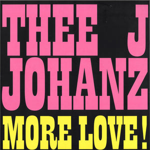 "THEE J JOHANZ - MORE LOVE! 12"" (RUNNING BACK)"