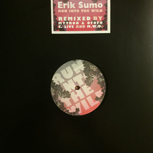 "ERIK SUMO - RUN INTO THE WILD 12"" (BUDABEATS)"