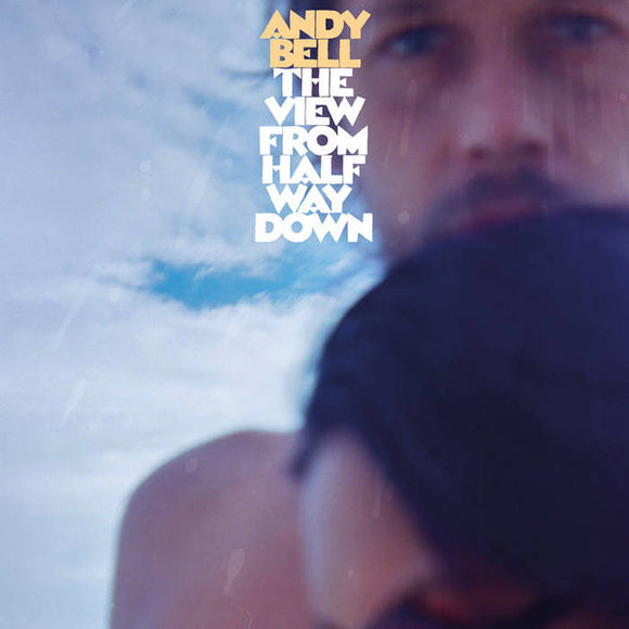 ANDY BELL - THE VIEW FROM HALFWAY DOWN LP (SONIC CATHEDRAL)