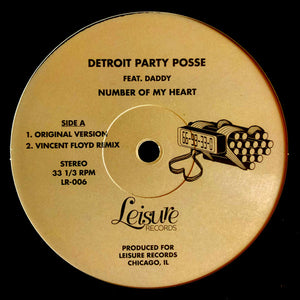 "DETROIT PARTY POSSE FT. DADDY - NUMBER OF MY HEART 12"" (LEISURE RECORDS)"