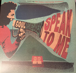 "SOUL RENEGADES - SPEAK TO ME 12"" (LOCAL TALK)"