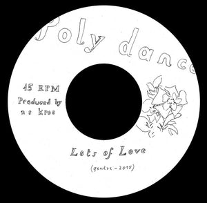 "NS KROO - ANDROO - LOTS OF LOVE 7"" (POLY DANCE THEATER)"