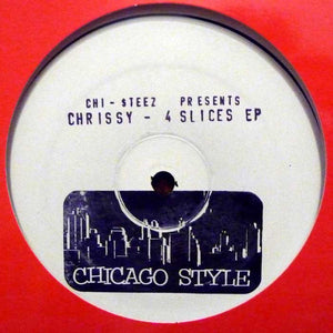 "CHRISSY - FOUR SLICES EP 12"" (CHI-STEEZ)"