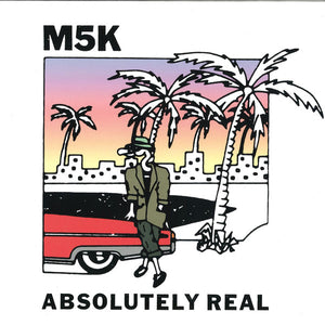 M5K - ABSOLUTELY REAL (HOBO CAMP)