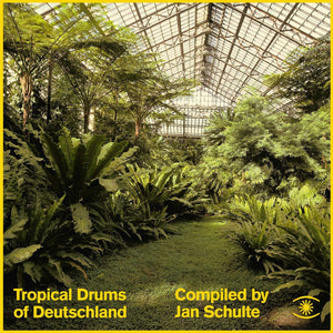 JAN SCHULTE - TROPICAL DRUMS OF DEUTSCHLAND 2LP (MUSIC FOR DREAMS)