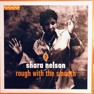 "SHARA NELSON - ROUGH WITH THE SMOOTH 12"" (COOLTEMPO)"