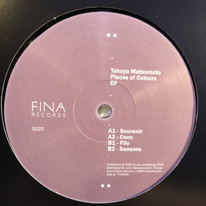 "TAKUYA MATSUMOTO - PLACES OF COLOURS EP 12"" (FINA RECORDS)"