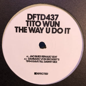 "TITO WUN - THE WAY U DO IT 12"" (DEFECTED)"