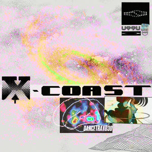 "X-COAST - DANCE TRAX VOL. 30 12"" (UNKNOWN TO THE UNKNOWN)"
