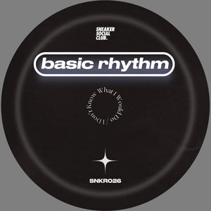 "BASIC RHYTHM - I DON'T KNOW WHAT I WOULD DO 12"" (SNEAKER SOCIAL CLUB)"