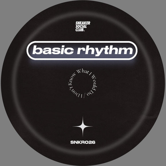 BASIC RHYTHM - I DON'T KNOW WHAT I WOULD DO 12