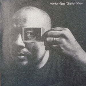 DBRIDGE - A LOVE I CAN'T EXPLAIN 3LP (EXIT)