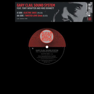 "GARY CLAIL SOUND SYSTEM - ELECTRIC 10"" (SUGAR SHACK)"