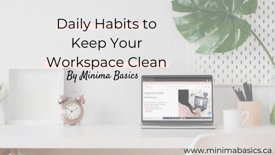 Daily Habits to Keep Your Workspace Clean
