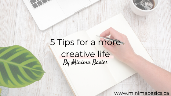 5 Tips for a more creative life