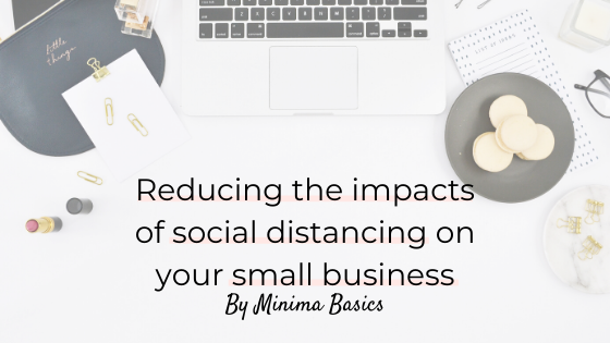 Reducing the impacts of social distancing on your small business
