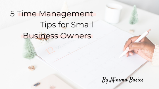 minima-blogs-5-time-management-tips-for-small-business-owners