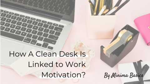 Blog post on how a clean desk is linked to work motivation